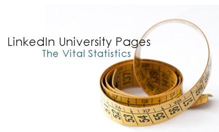 LinkedIn University Pages: The vital statistics