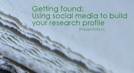 Getting found using social media to build your research profile
