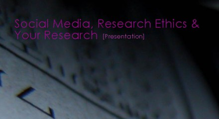 ellipticalpointofview RSS Home Social Media, Research Ethics and Your Research – Presentation