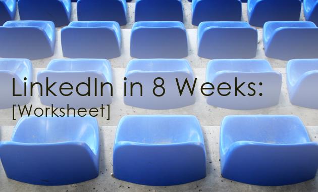 Resource - LinkedIn In 8 Weeks Workshee